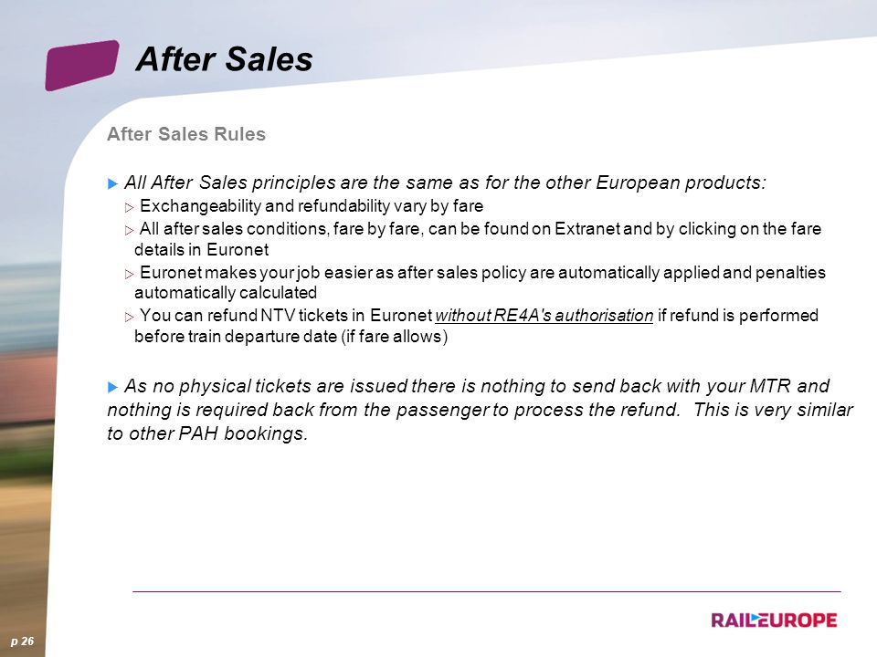 p 26 After Sales After Sales Rules All After Sales principles are the same as for the other European products: Exchangeability and refundability vary
