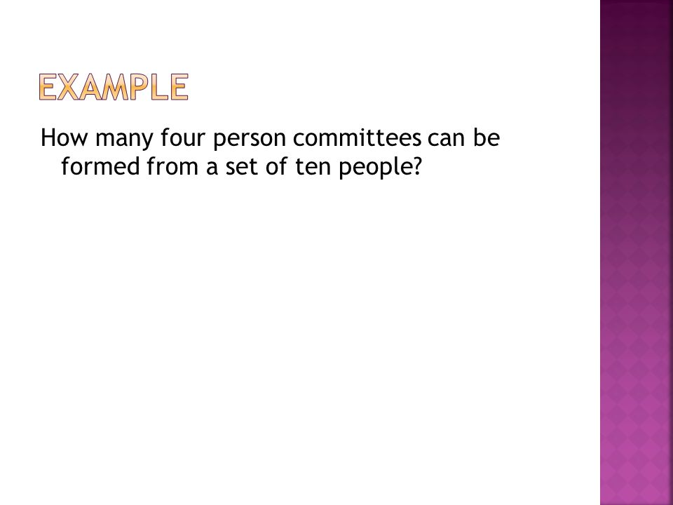 How many four person committees can be formed from a set of ten people?