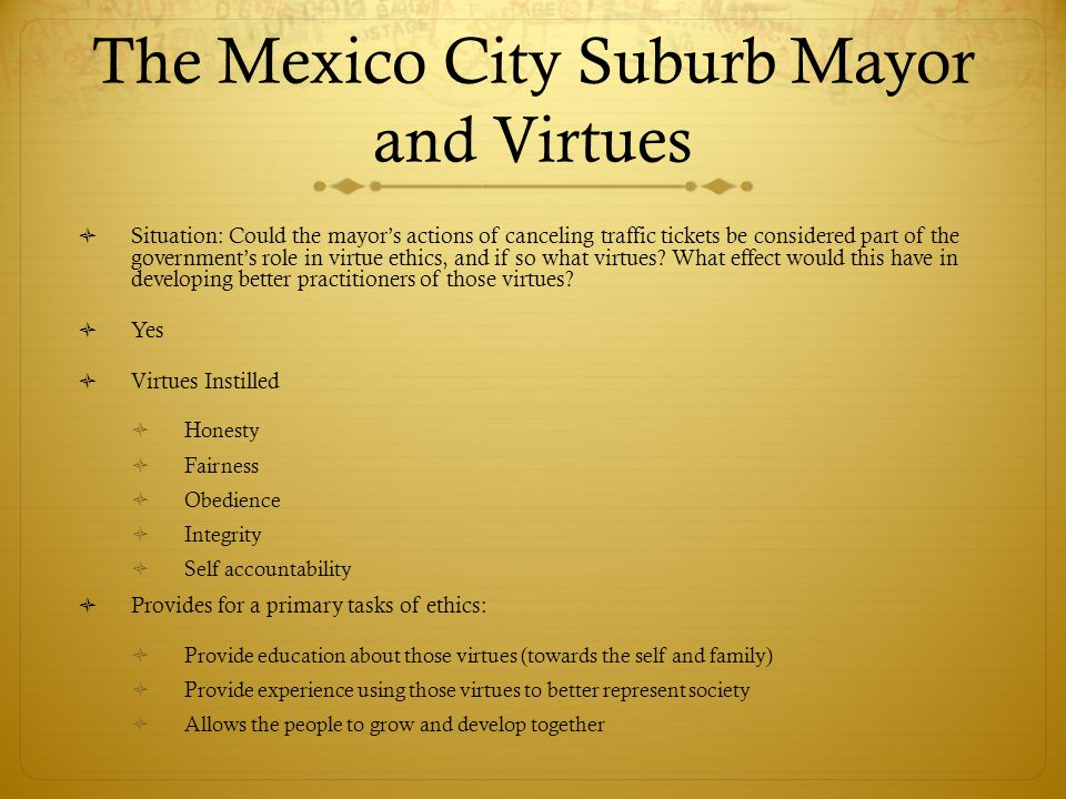 The Mexico City Suburb Mayor and Virtues Situation: Could the mayors actions of canceling traffic tickets be considered part of the governments role i