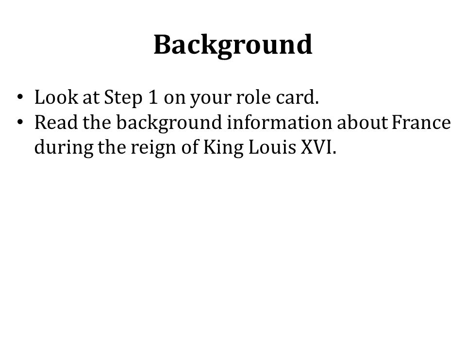 Background Look at Step 1 on your role card.
