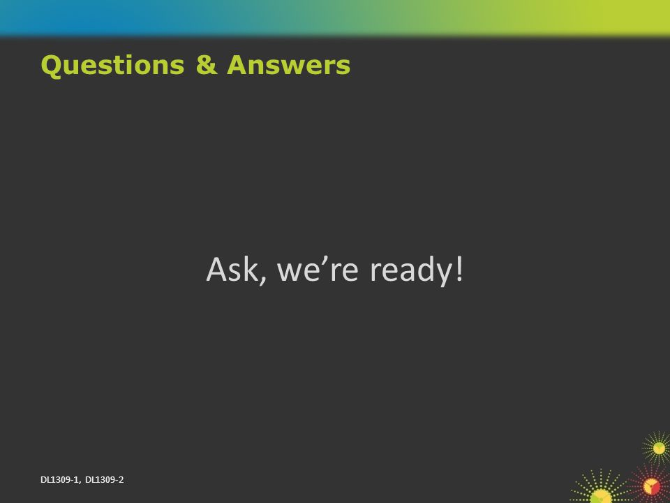 DL1309-1, DL1309-2 Ask, were ready! Questions & Answers