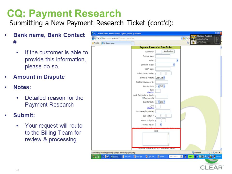 20 CQ: Payment Research Bank name, Bank Contact # If the customer is able to provide this information, please do so.