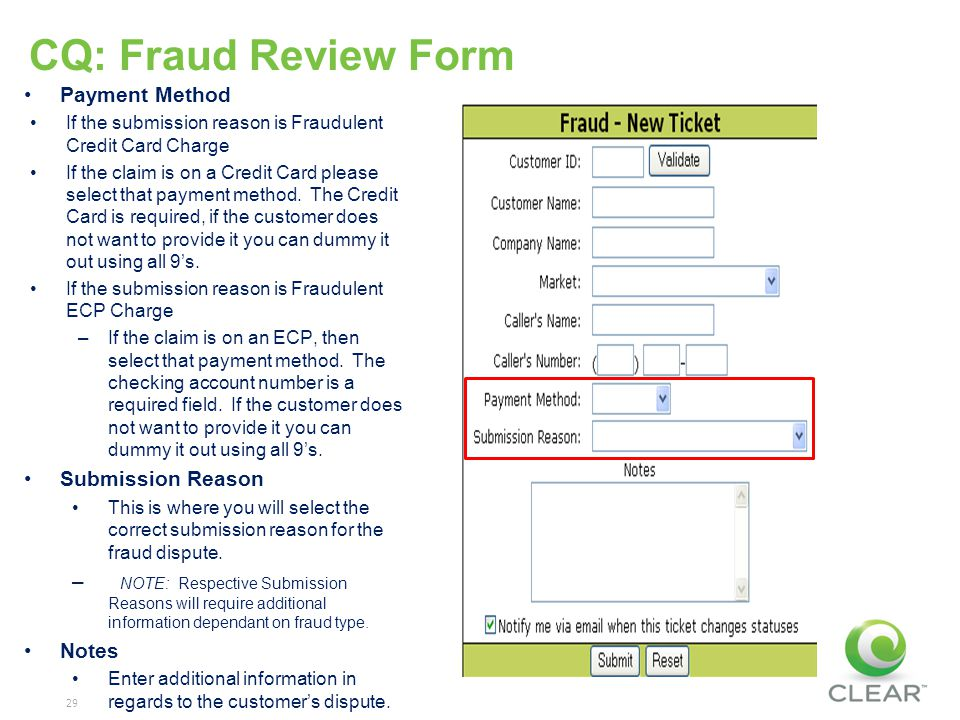 29 CQ: Fraud Review Form Payment Method If the submission reason is Fraudulent Credit Card Charge If the claim is on a Credit Card please select that payment method.