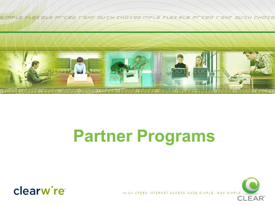 H I G H S P E E D I N T E R N E T A C C E S S M A D E S I M P L E. W A Y S I M P L E. ® Confidential and Proprietary Information Partner Programs