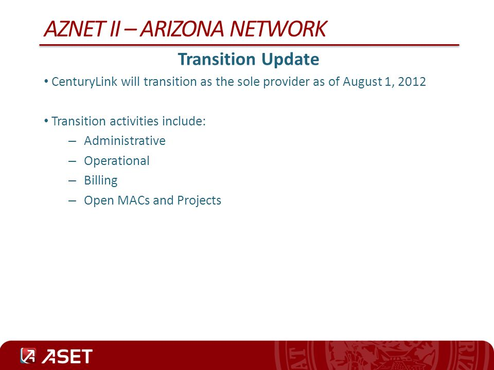 AZNET II – ARIZONA NETWORK SPR Security Training Process EIC notifies SPR of potential candidate SPR creates account in ERMA to assign a EIN Candidate will be required to complete training and pass exam (70%) – Security and Privacy Awareness Training (SPR1000 1.0) – System and Network Admin (SPR2000 1.0) – HIPAA Privacy and Security Awareness Training (SPR3120) – Stop UNAX In Its Tracks – Safeguarding Federal Tax Information – Any additional training an agency may require