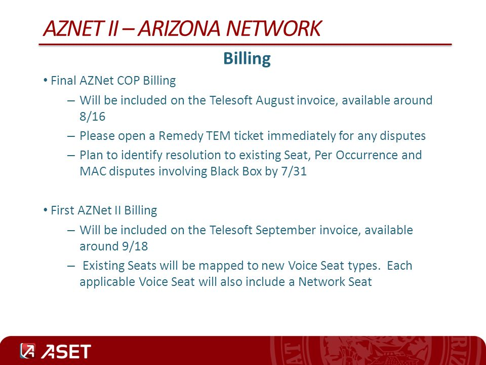 AZNET II – ARIZONA NETWORK Moratorium Update New Project Guidelines: Effective 7/1/12 – New Remedy tickets for Projects will be held until the transition to the new AZNet II contract on 8/1/12.