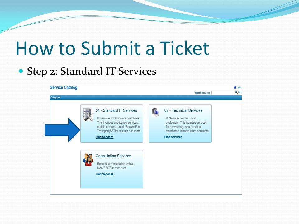 How to Submit a Ticket Step 2: Standard IT Services