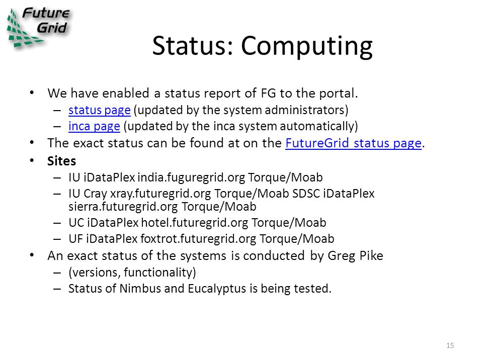 Status: Computing We have enabled a status report of FG to the portal.