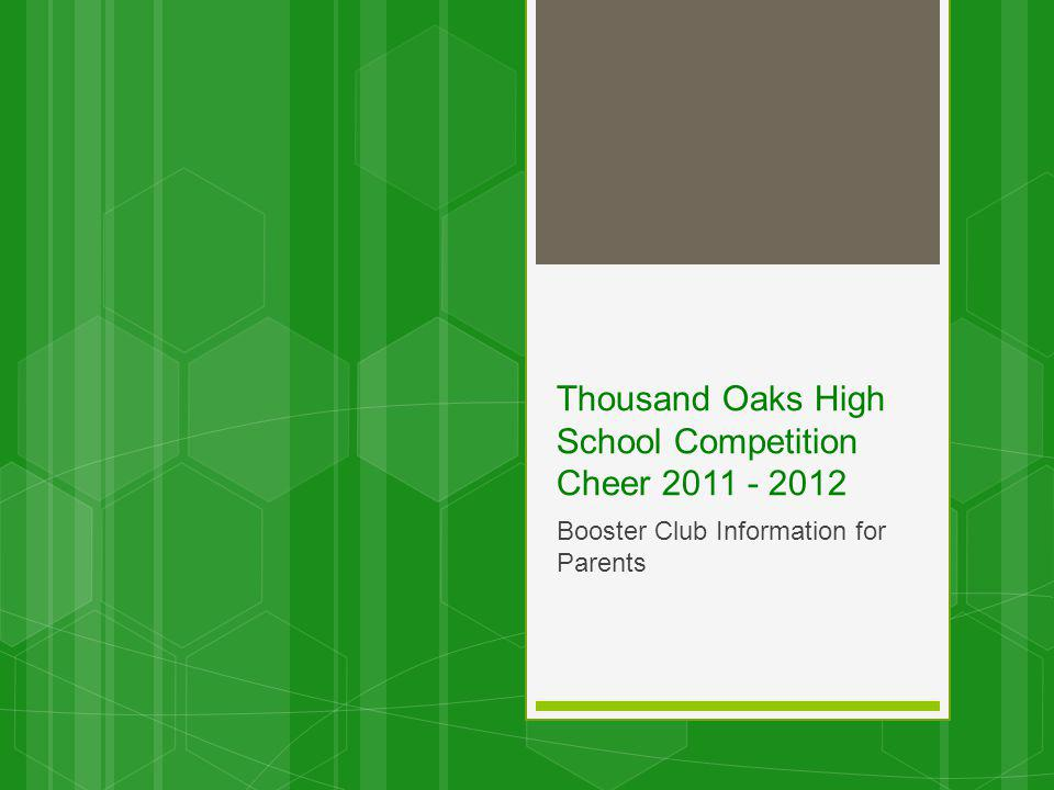 Thousand Oaks High School Competition Cheer 2011 - 2012 Booster Club Information for Parents
