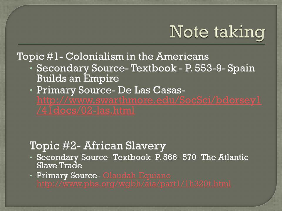 Topic #1- Colonialism in the Americans Secondary Source- Textbook - P.