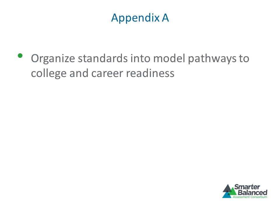 Appendix A Organize standards into model pathways to college and career readiness