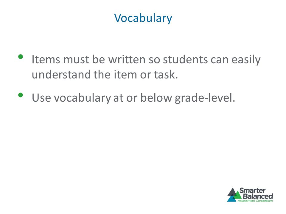 Vocabulary Items must be written so students can easily understand the item or task.
