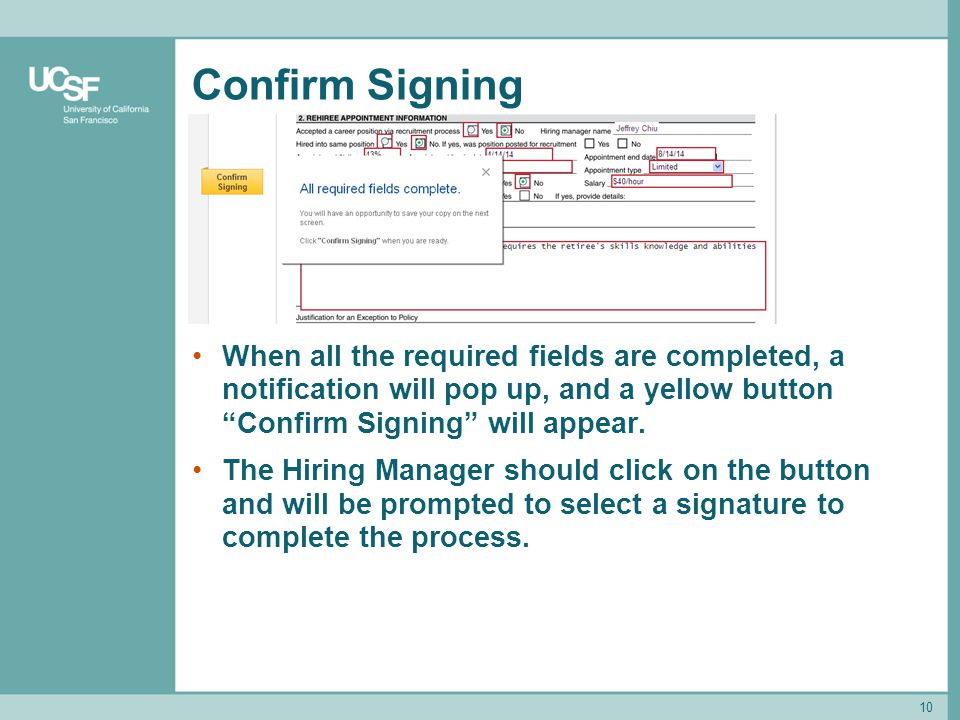 Confirm Signing When all the required fields are completed, a notification will pop up, and a yellow button Confirm Signing will appear.