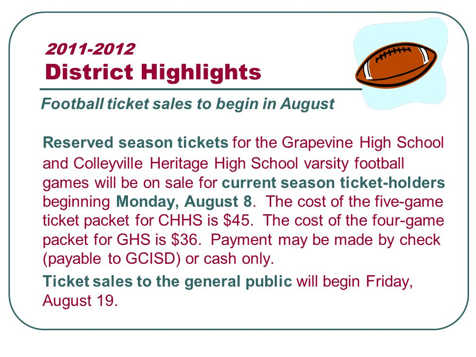 2011-2012 District Highlights Reserved season tickets for the Grapevine High School and Colleyville Heritage High School varsity football games will be on sale for current season ticket-holders beginning Monday, August 8.