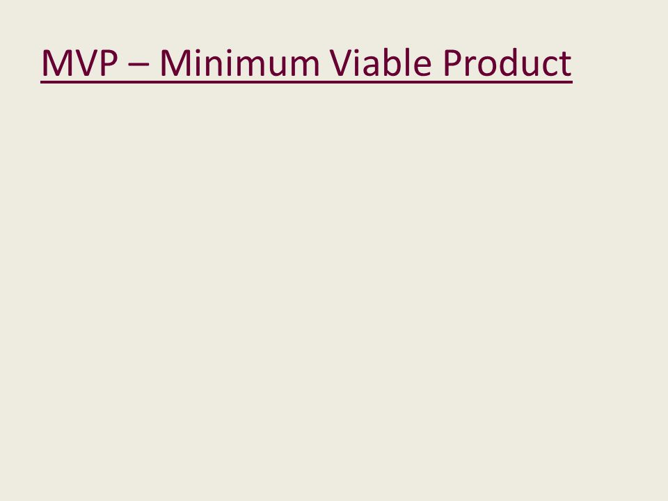 MVP – Minimum Viable Product