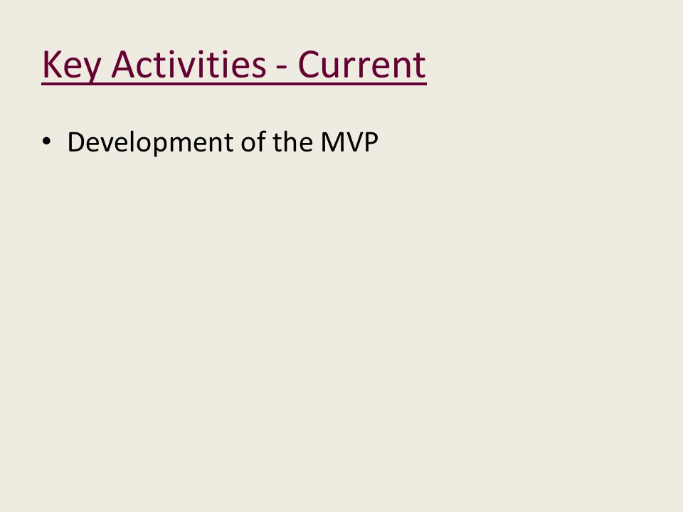 Key Activities - Current Development of the MVP
