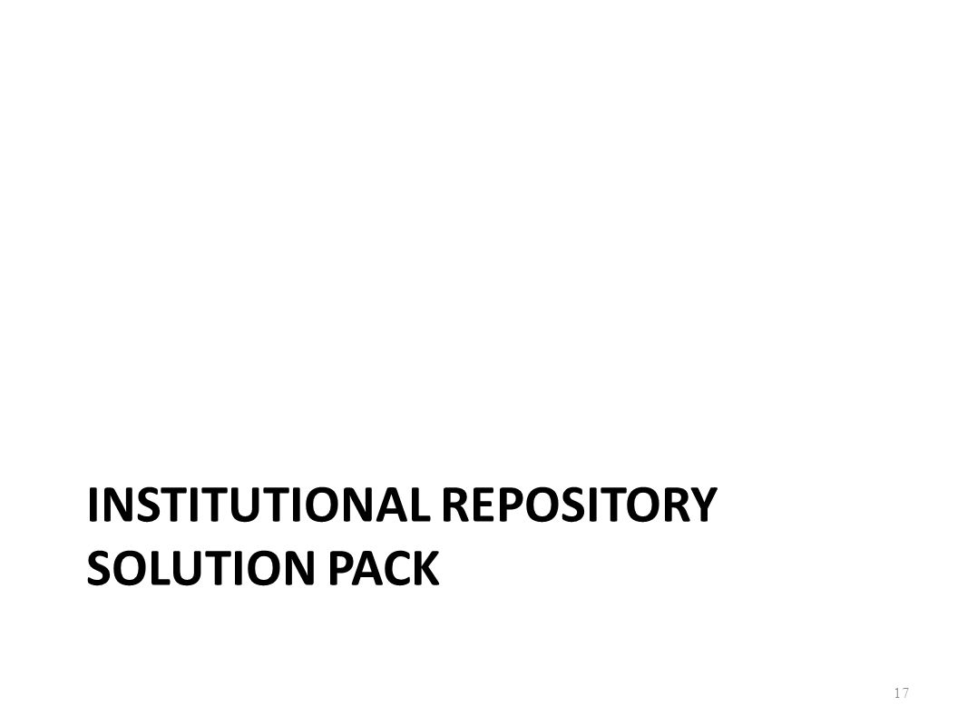 INSTITUTIONAL REPOSITORY SOLUTION PACK 17
