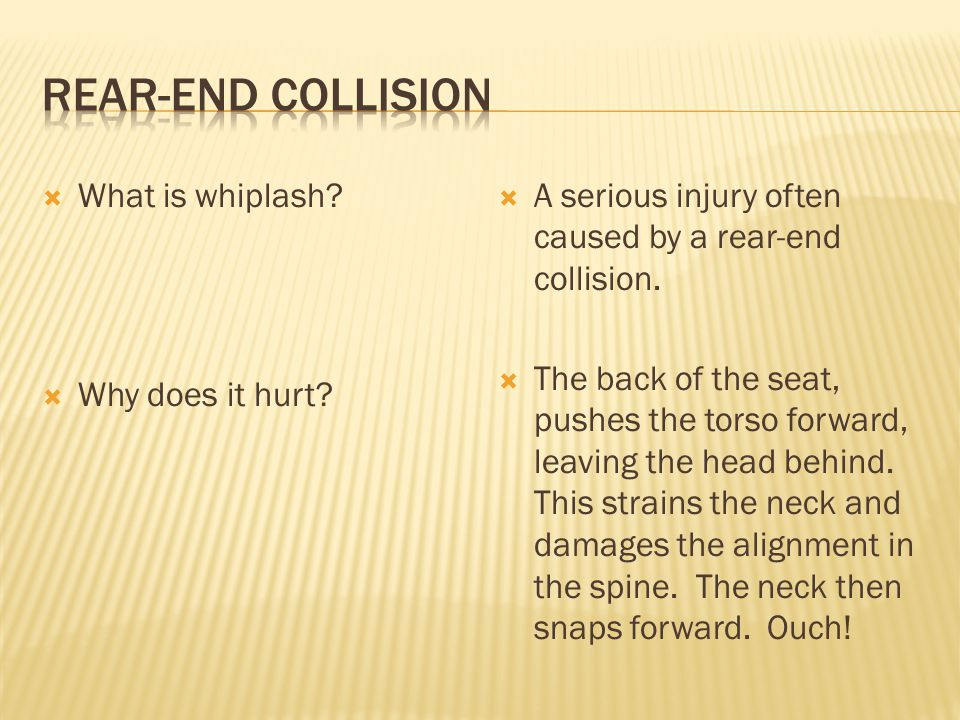 What is whiplash. Why does it hurt. A serious injury often caused by a rear-end collision.