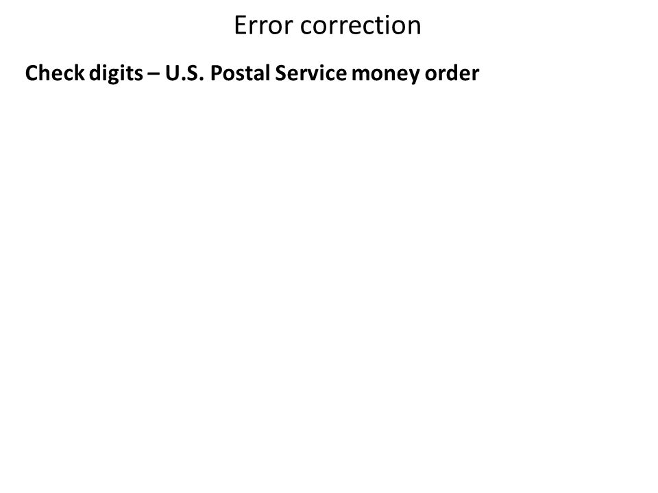 Error correction Check digits – U.S. Postal Service money order