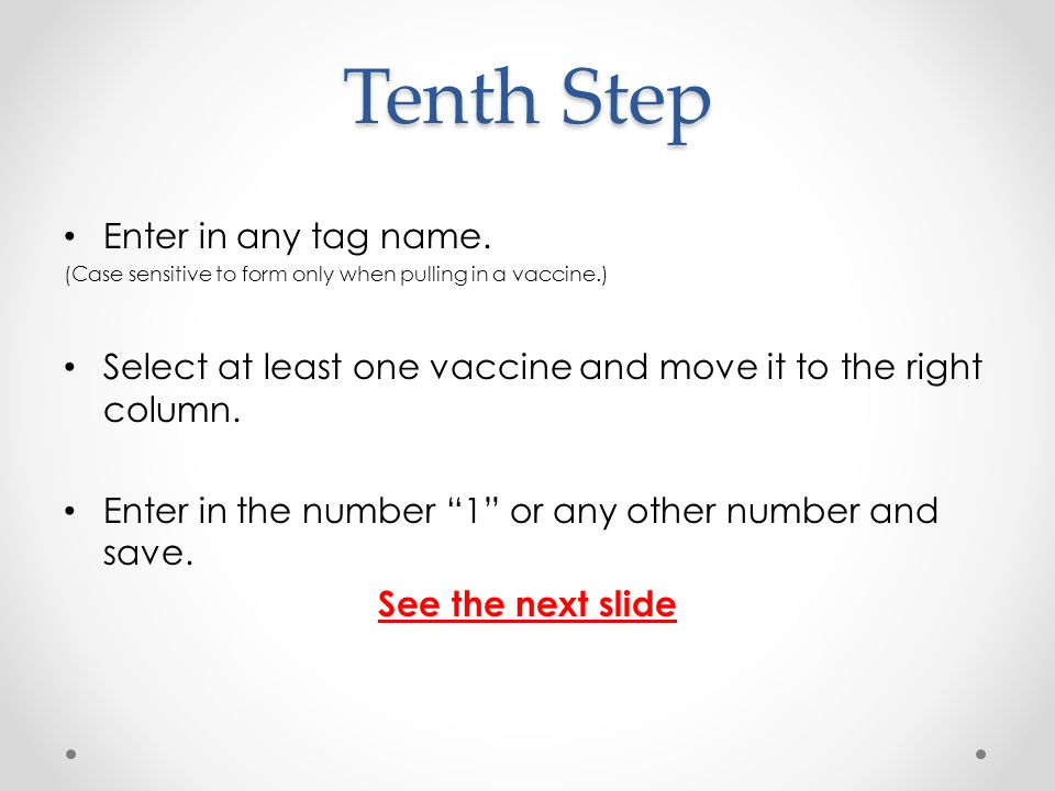 Tenth Step Enter in any tag name.