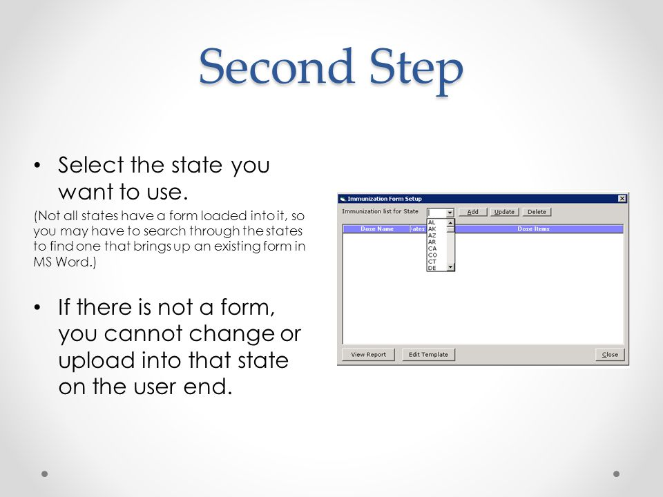 Second Step Select the state you want to use.