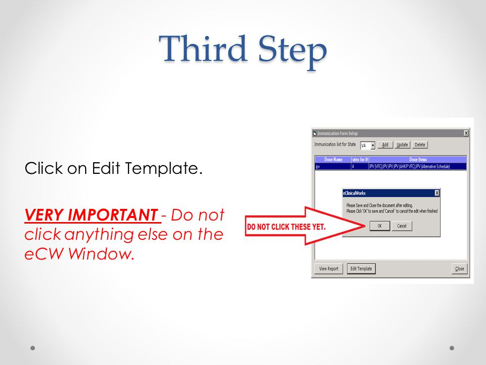 Third Step Click on Edit Template. VERY IMPORTANT - Do not click anything else on the eCW Window.