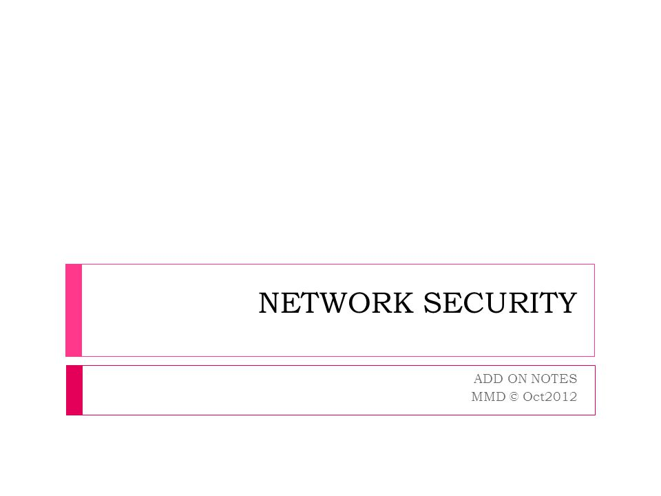 NETWORK SECURITY ADD ON NOTES MMD © Oct2012