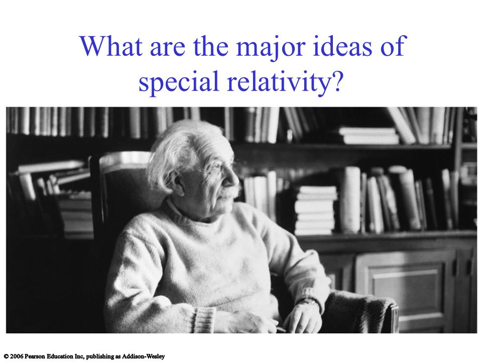 What are the major ideas of special relativity