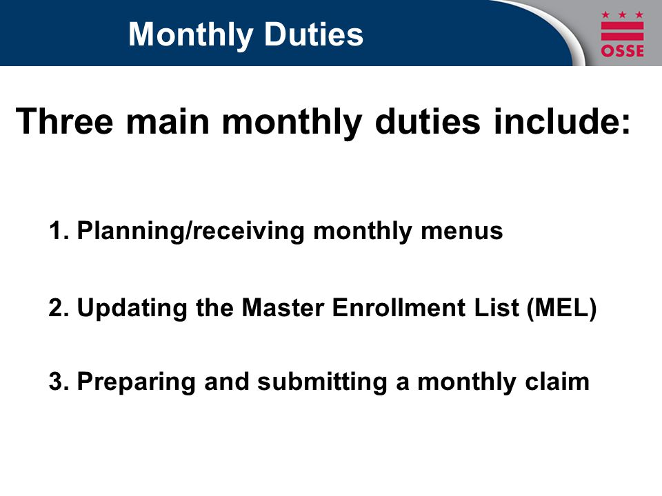 Three main monthly duties include: 1. Planning/receiving monthly menus 2.