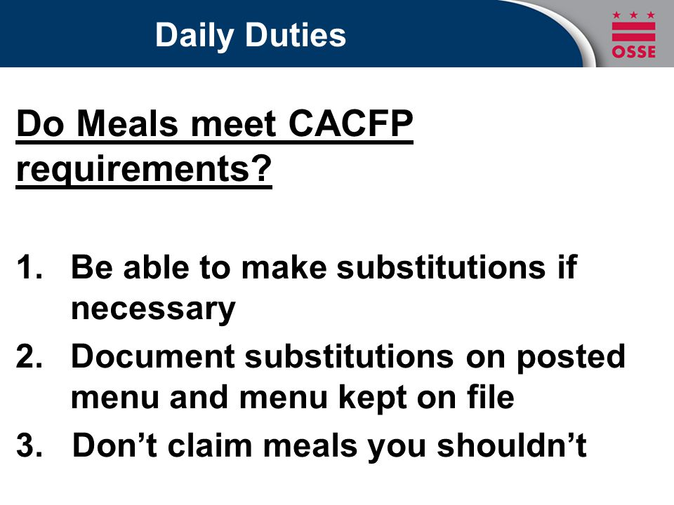 Daily Duties Do Meals meet CACFP requirements.