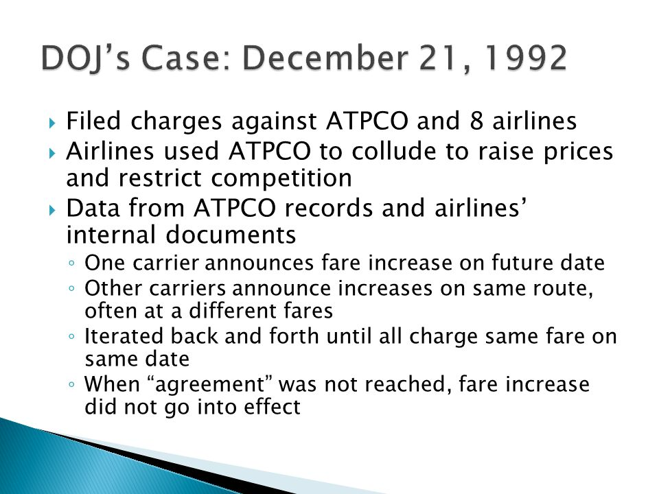Filed charges against ATPCO and 8 airlines Airlines used ATPCO to collude to raise prices and restrict competition Data from ATPCO records and airline