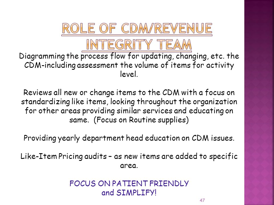 47 Diagramming the process flow for updating, changing, etc. the CDM-including assessment the volume of items for activity level. Reviews all new or c