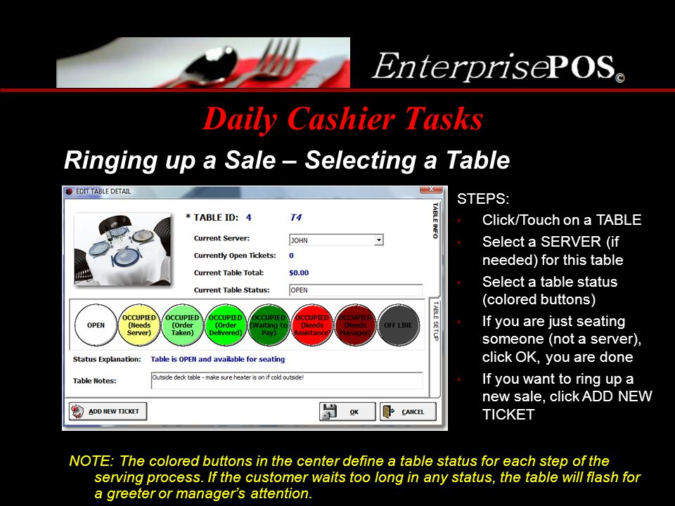 Daily Cashier Tasks Ringing up a Sale – Selecting a Table NOTE: The colored buttons in the center define a table status for each step of the serving p