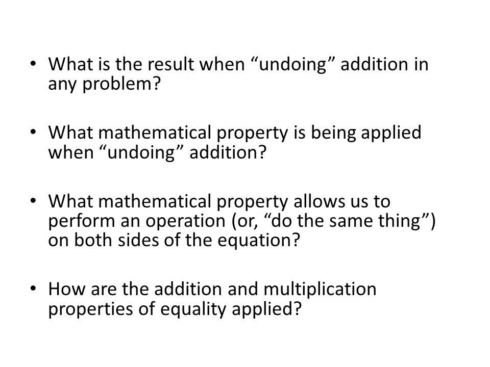 What is the result when undoing addition in any problem.