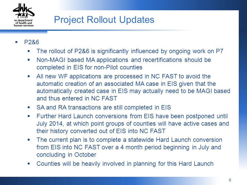 6 P2&6 The rollout of P2&6 is significantly influenced by ongoing work on P7 Non-MAGI based MA applications and recertifications should be completed i