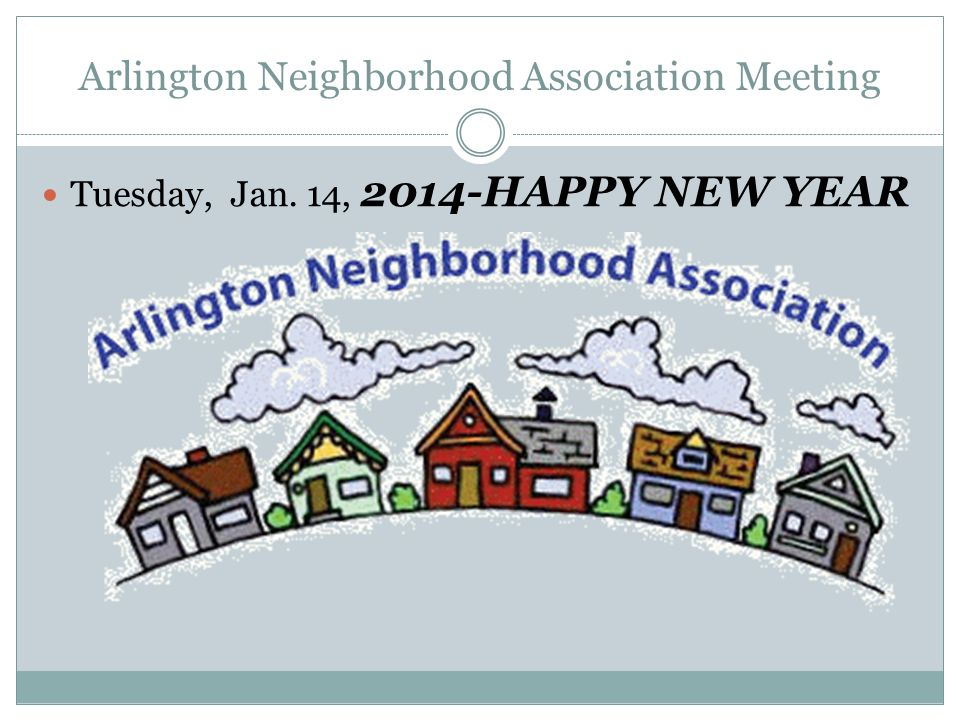 Send your payments for 2013 now to: Arlington Neighborhood Association PO Box 140551 Toledo, OH 43614 Please make checks payable to: Arlington Neighborhood Association