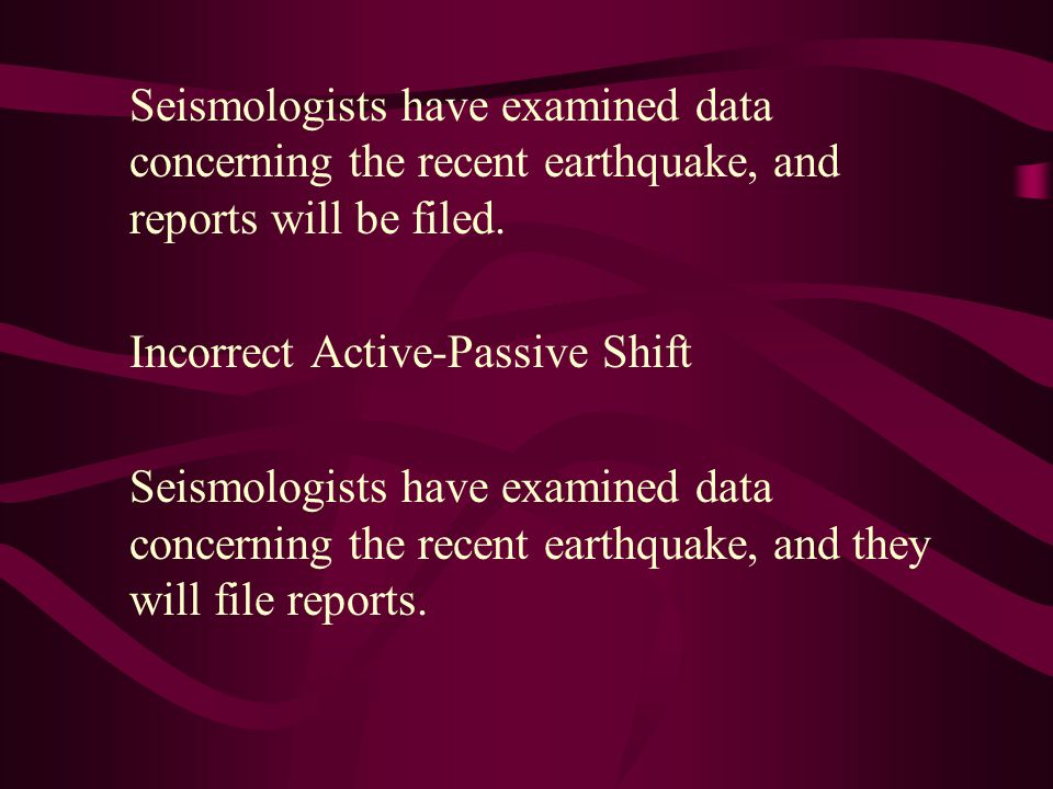 Seismologists have examined data concerning the recent earthquake, and reports will be filed.