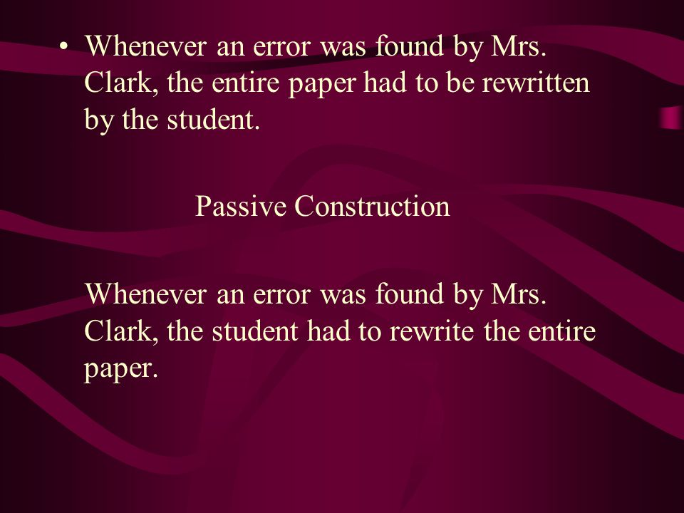 Whenever an error was found by Mrs.Clark, the entire paper had to be rewritten by the student.