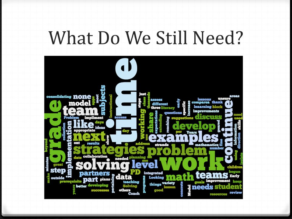What Do We Still Need?