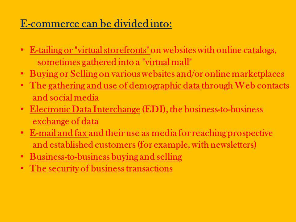 E-commerce can be divided into: E-tailing or