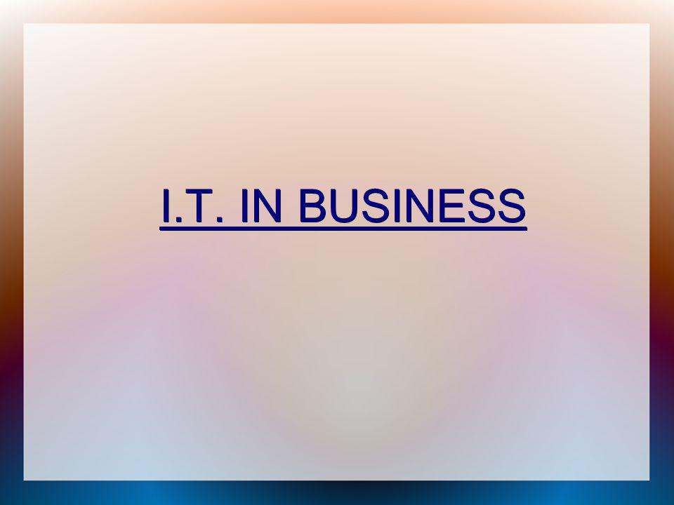 I.T. IN BUSINESS I.T. IN BUSINESS