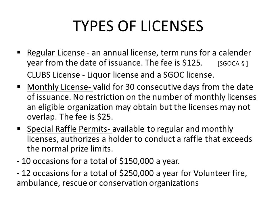 TYPES OF LICENSES Regular License - an annual license, term runs for a calender year from the date of issuance.