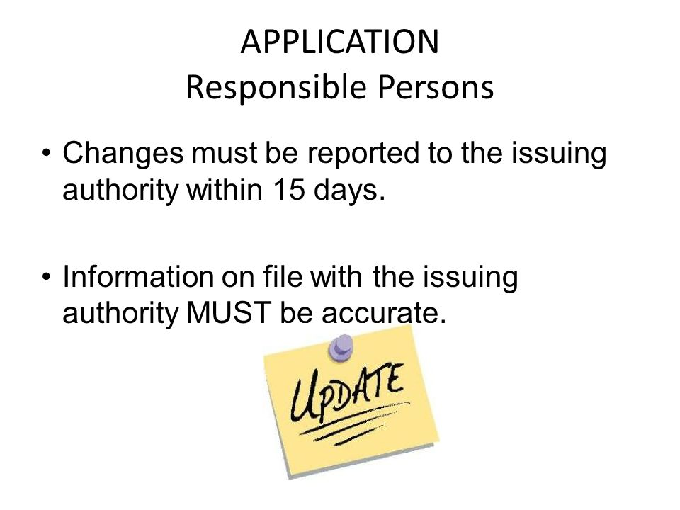 Changes must be reported to the issuing authority within 15 days.