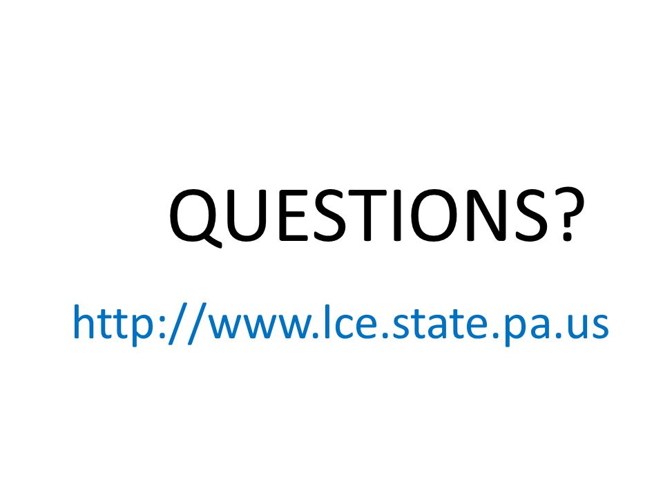 QUESTIONS http://www.lce.state.pa.us
