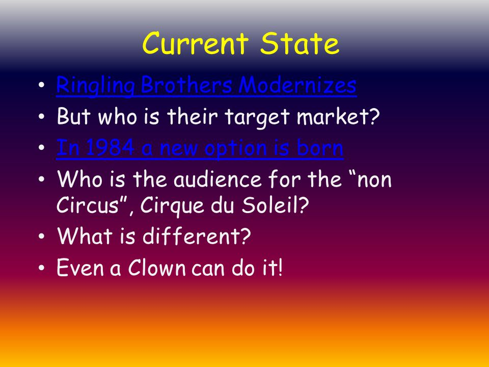 Ringling Brothers Modernizes But who is their target market.