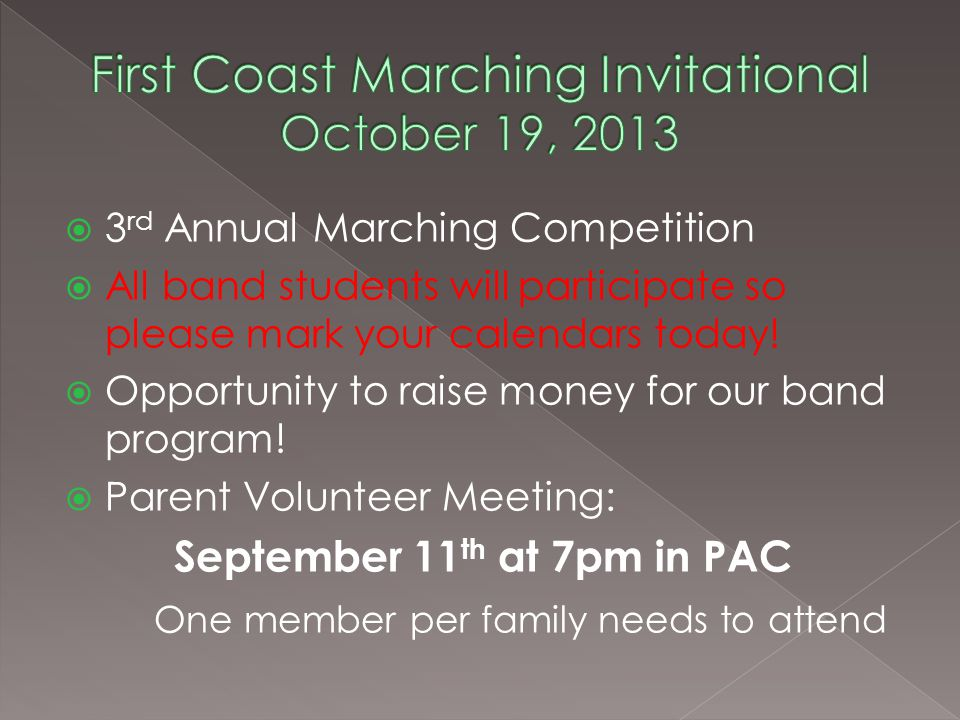 3 rd Annual Marching Competition All band students will participate so please mark your calendars today.