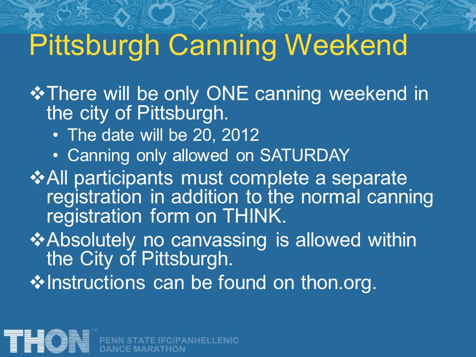 Pittsburgh Canning Weekend There will be only ONE canning weekend in the city of Pittsburgh.