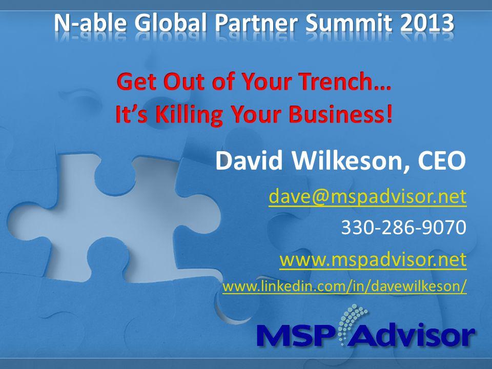 David Wilkeson, CEO dave@mspadvisor.net 330-286-9070 www.mspadvisor.net www.linkedin.com/in/davewilkeson/