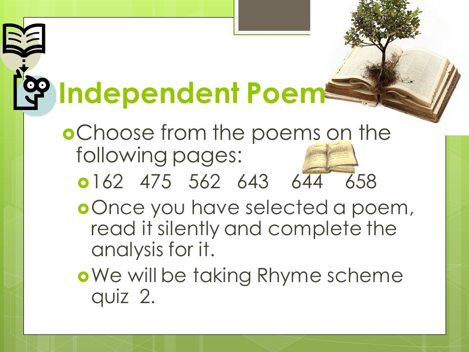 Independent Poem Choose from the poems on the following pages: 162 475 562 643 644 658 Once you have selected a poem, read it silently and complete th