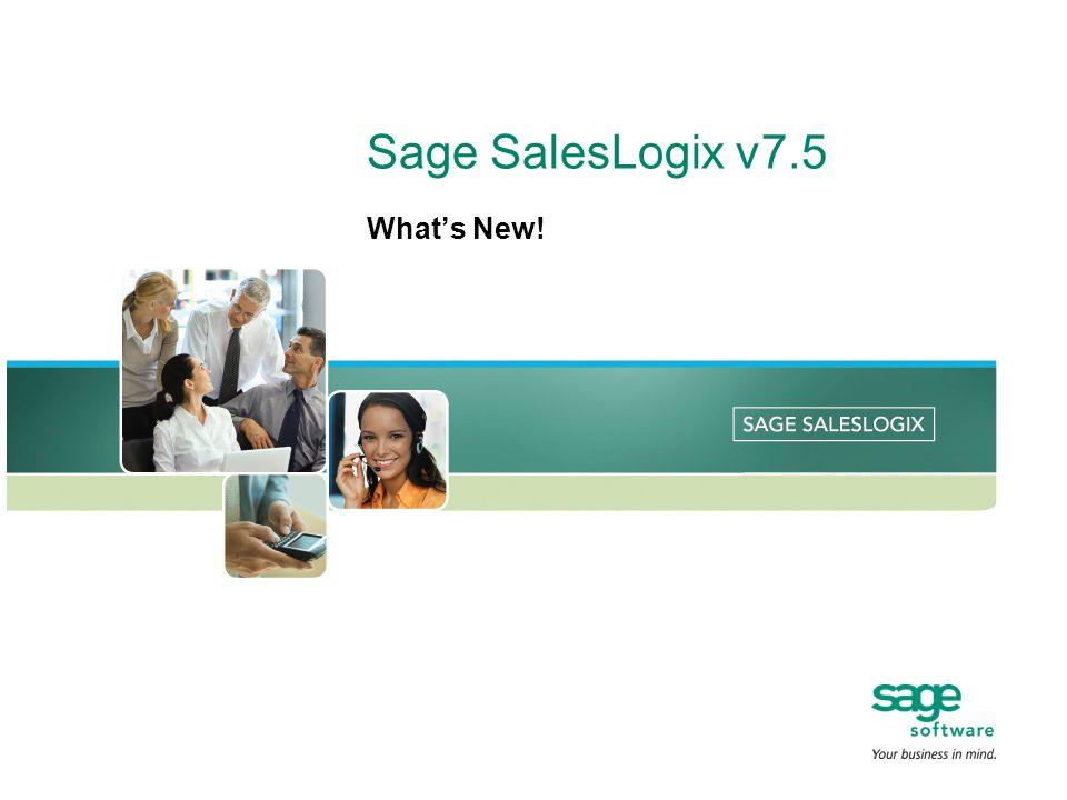 Sage SalesLogix v7.5 Whats New!